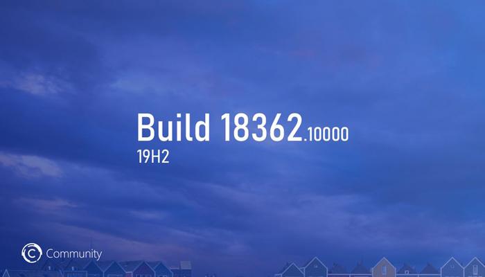 [图]Windows 10 19H2分支首个预览版发布 版本号为18362.10000