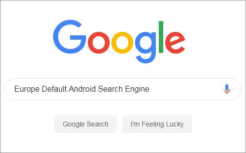 想成为欧洲地区默认的Android搜索引擎?找谷歌竞拍前三可得